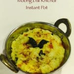 Moong Dal Khichdi in Instant Pot Pressure Cooker