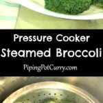 Super easy Steamed Broccoli in Instant Pot or Pressure Cooker. Ready in less than 10 minutes | #instantpotbroccoli #broccoli #steamedbroccoli #instantpot | pipingpotcurry.com