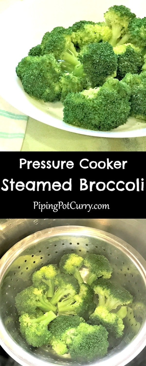 Super easy Steamed Broccoli in Instant Pot or Pressure Cooker. Ready in less than 10 minutes. No overcooked broccoli anymore and retain the nutrients with this steamed broccoli | #instantpotbroccoli #broccoli #steamedbroccoli #instantpot | pipingpotcurry.com