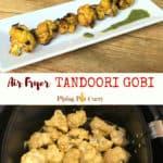 Air Fryer Tandoori Gobi / Cauliflower Tikka Bites