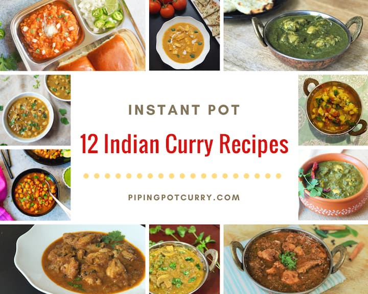 12 Instant Pot Indian Curry Recipes - Piping Pot Curry