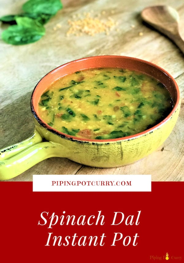 A comforting lentil soup, Spinach Dal made in the Pressure Cooker.  Toor dal (split pigeon pea) tempered with cumin, chilies, ginger and garlic, with spinach added for extra nutrition.  Enjoy with rice or as a soup. | #dal #lentils #spinach #vegan #glutenfree #indian #recipe #instantpot #pressurecooker #healthy #easy | pipingpotcurry.com