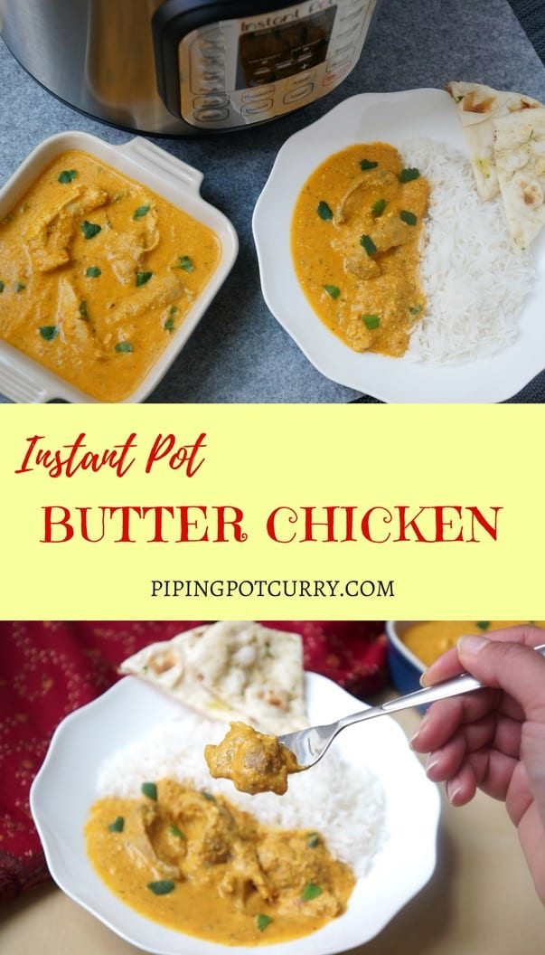 Creamy and finger licking good Butter chicken cooked in the Instant Pot in just 30 minutes. Chicken cooked in a mildly spiced gravy with ginger, garlic and aromatic spices. Perfect for weeknight dinners | #butterchicken #chicken #instantpot #pressurecooker #indian #recipe #easy #famous #authentic #healthy #best #quick #instapot #sauce #curry #tasty | pipingpotcurry.com