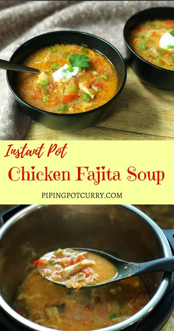Chicken Fajita Soup made in the Instant Pot or Pressure Cooker. A delicious and healthy soup with tender chicken, lots of veggies and spices. A perfect meal for the cold weather! #chicken #fajita #soup #instantpot #pressurecooker #healthy #easy #glutenfree #lowcarb | pipingpotcurry.com
