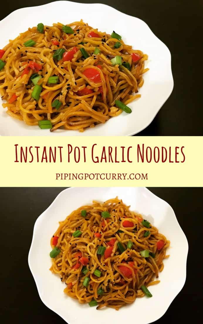 Easy and delicious one-pot Garlic Noodles in the instant pot. Just sauté the veggies, add sauces, noodles & water. These yummy noodles will definitely satisfy your take-out cravings | #garlic #noodles #canton #chinese #vegetarian #instantpot #pressurecooker #asian #hakka #lomein | pipingpotcurry.com
