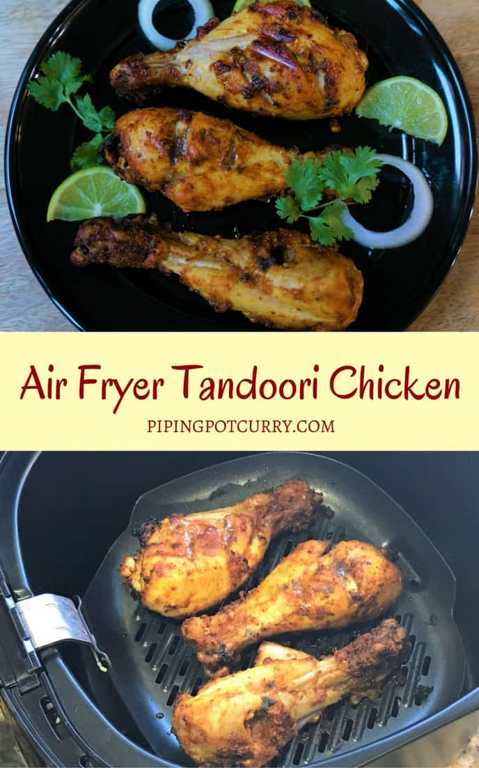 A flavor packed spicy dish from the Indian subcontinent popular all over the world. Chicken is marinated in yogurt, ginger, garlic, spices and lemon juice, then grilled in the air fryer or oven | #recipe #oven #easy #grilled #airfryer #chicken #tandoori #appetizer #entree #keto #lowcarb #glutenfree #indian #bbqfood #partyfood | pipingpotcurry.com