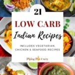 Collage of low carb indian recipes which includes vegetarian, chicken and seafood recipes