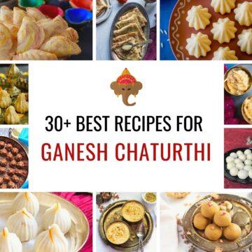 30+ Best Ganesh Chaturthi Recipes Collage