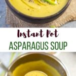 asparagus soup in a bowl and in a ladle full over the instant pot