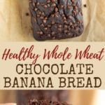 Healthy Whole Wheat Chocolate Banana Bread