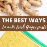 How to make ginger paste