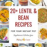 20+ lentil and bean recipes for instant pot