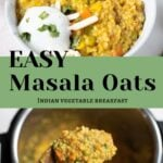 Indian Masala Oats (Savory Oatmeal)