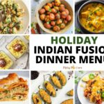 Indian Fusion Holiday Dinner Menu Ideas