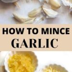 How to Peel, Cut and Mince Garlic the Right Way?