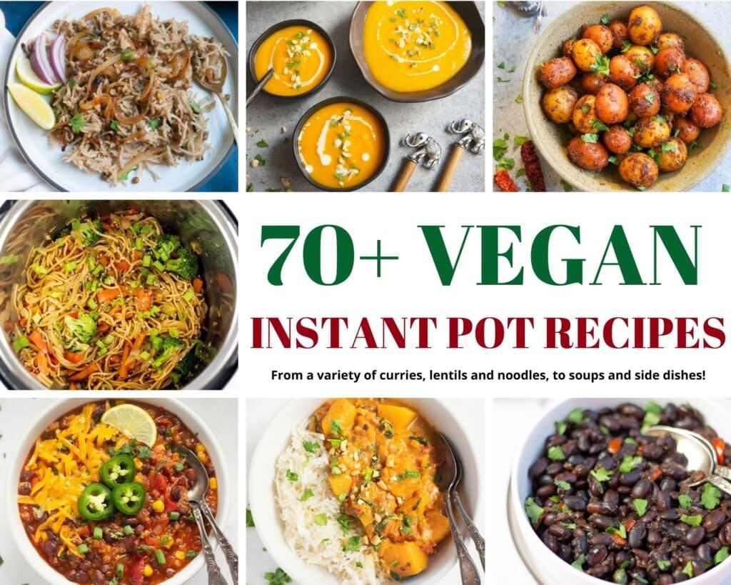 70+ Vegan instant pot recipes roundup collage