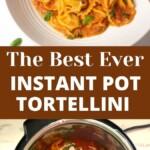 Best Ever Instant Pot Tortellini