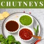Three Indian Chutneys