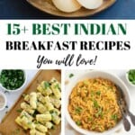 15+ Best Indian Breakfast Recipes