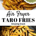 Air Fryer Taro Fries / Crispy Arbi